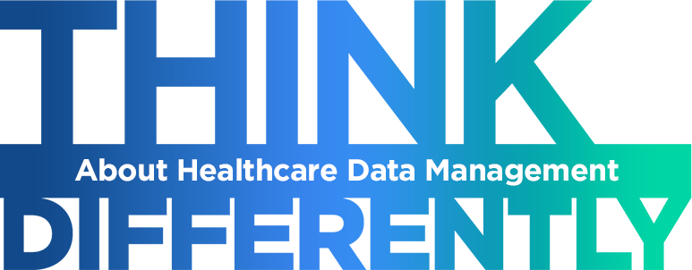 Think Differently About Healthcare Data Management