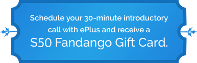 Schedule your 30-minute introductory call with ePlus and receive a $50 Fandango Gift Card.